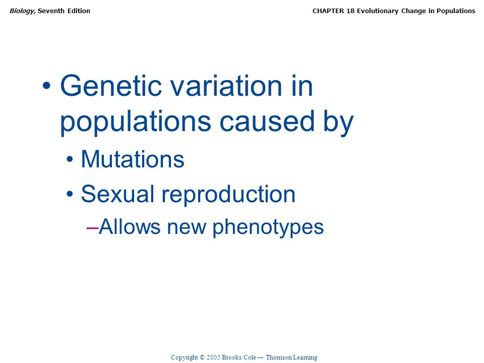 Genetic variation in populations caused by