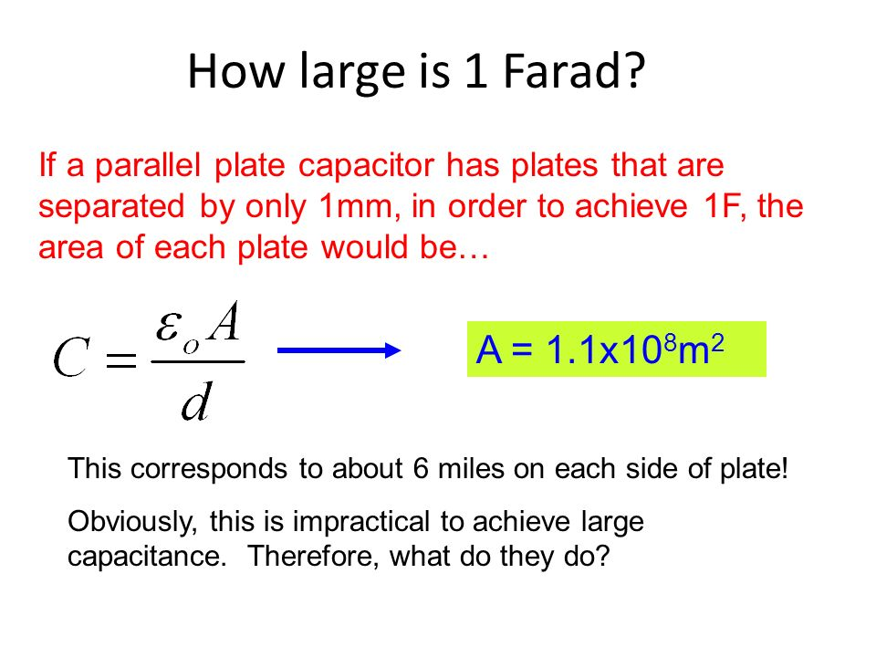 How large is 1 Farad If a parallel plate capacitor has plates that are.