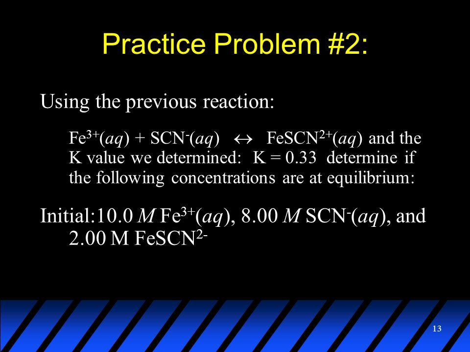 Practice Problem #2: Using the previous reaction: