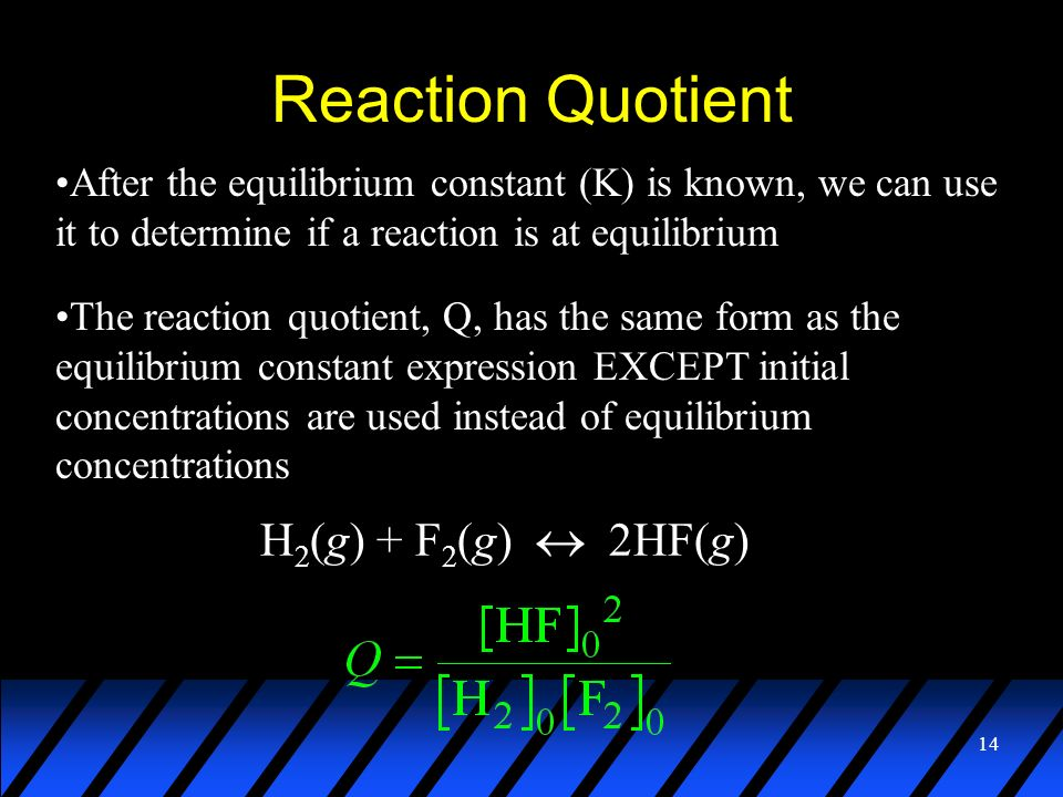 Reaction Quotient H2(g) + F2(g) « 2HF(g)