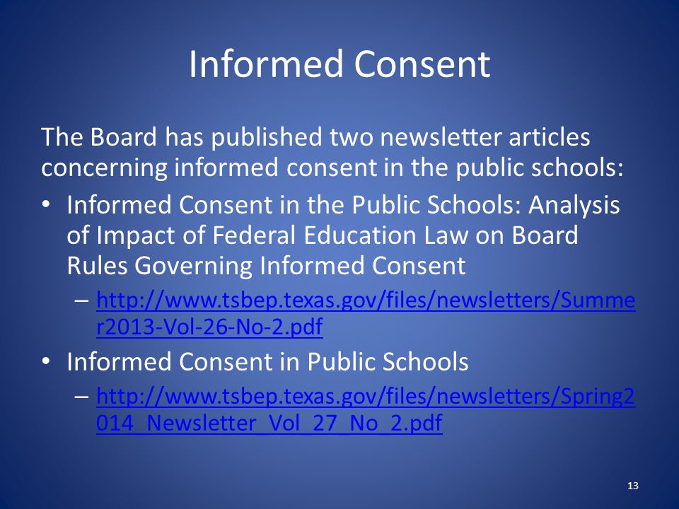Informed Consent The Board has published two newsletter articles concerning informed consent in the public schools: