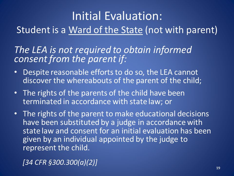 Initial Evaluation: Student is a Ward of the State (not with parent)