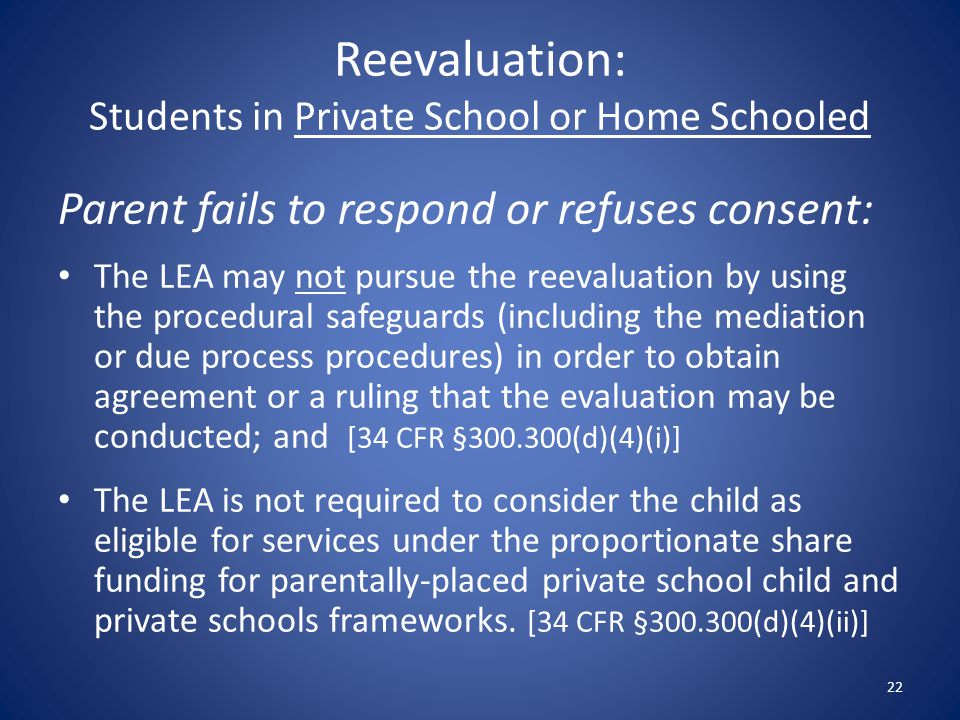 Reevaluation: Students in Private School or Home Schooled