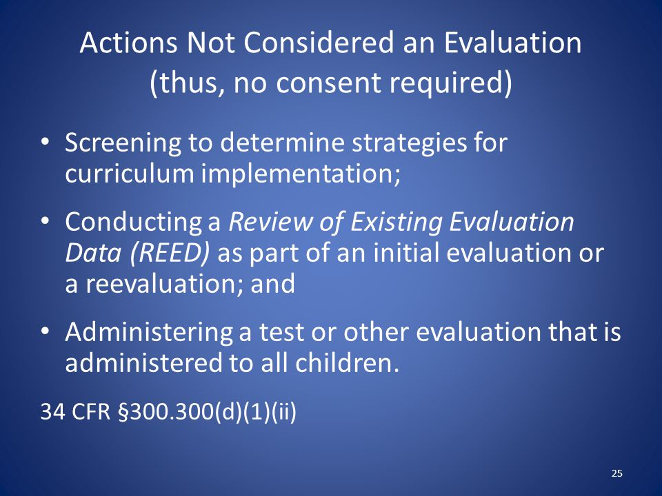 Actions Not Considered an Evaluation (thus, no consent required)