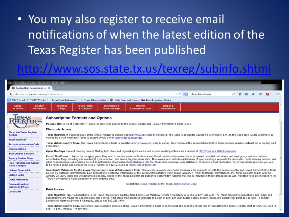 You may also register to receive email notifications of when the latest edition of the Texas Register has been published