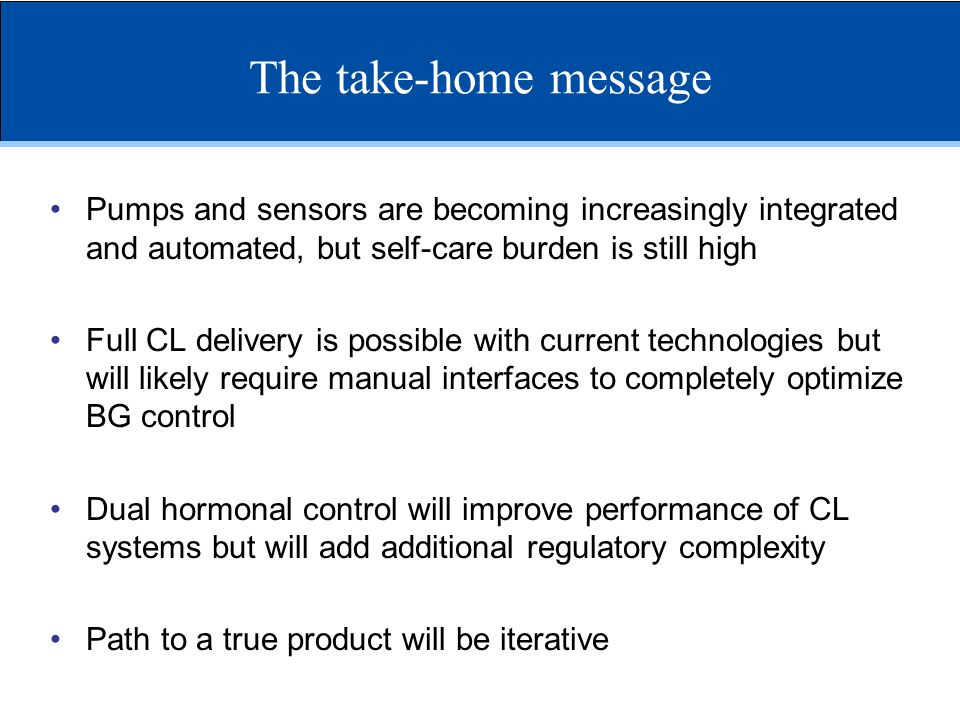 The take-home message Pumps and sensors are becoming increasingly integrated and automated, but self-care burden is still high.