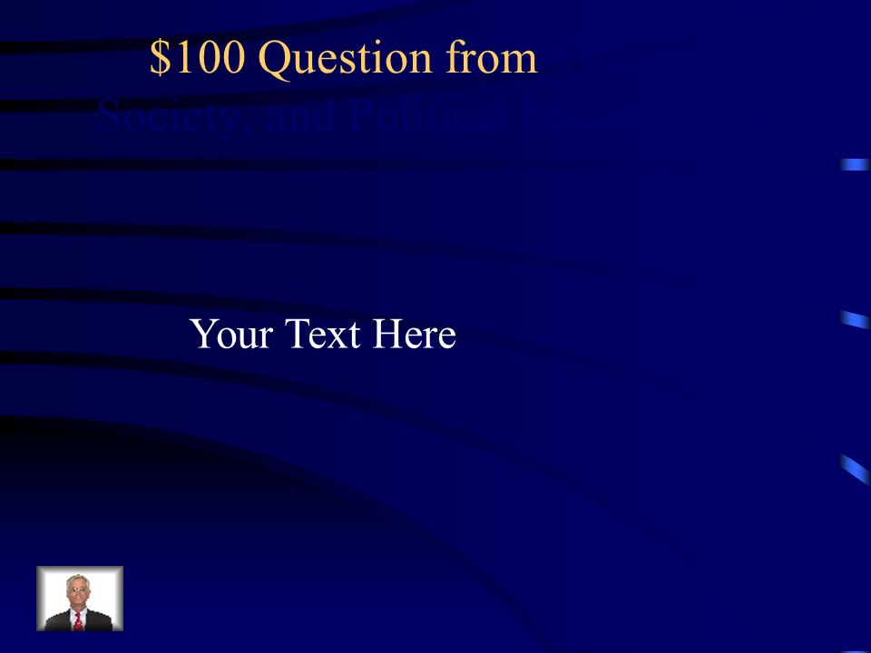 $100 Question from Citizens, Society, and Political Socialization