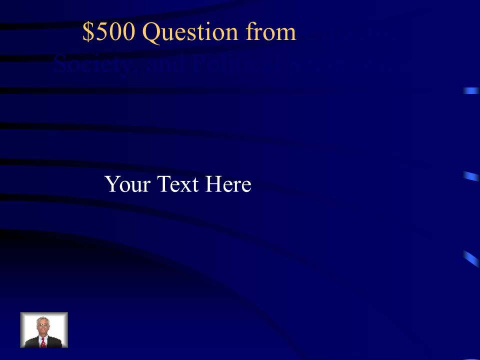 $500 Question from Citizens, Society, and Political Socialization