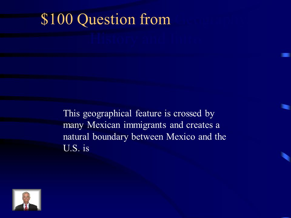 $100 Question from Geography, History and Intro
