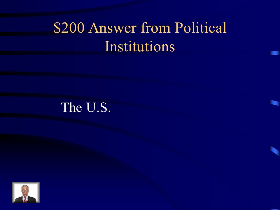 $200 Answer from Political Institutions