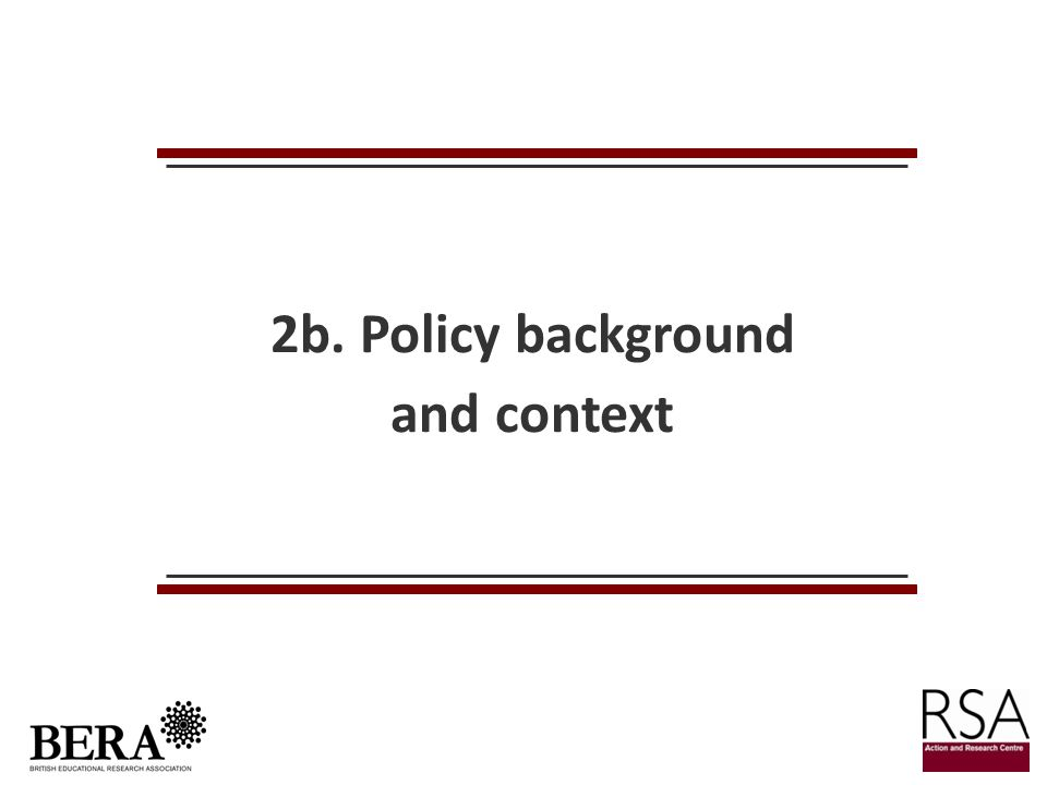 2b. Policy background and context