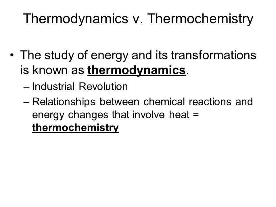 Thermodynamics v. Thermochemistry
