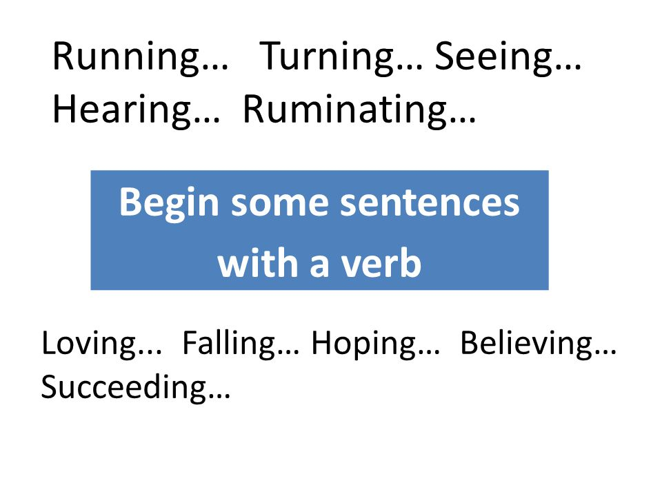 Begin some sentences with a verb