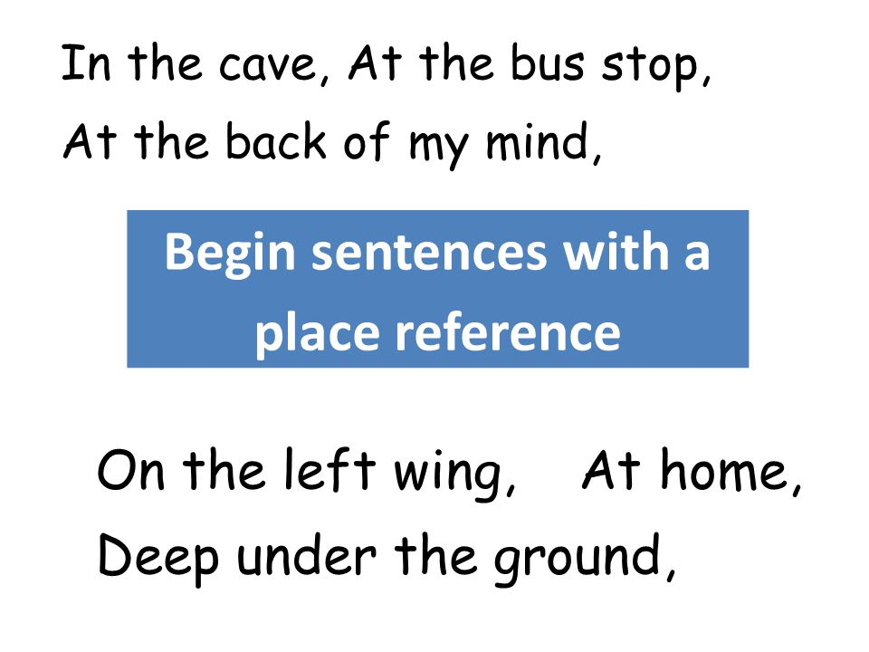 Begin sentences with a place reference