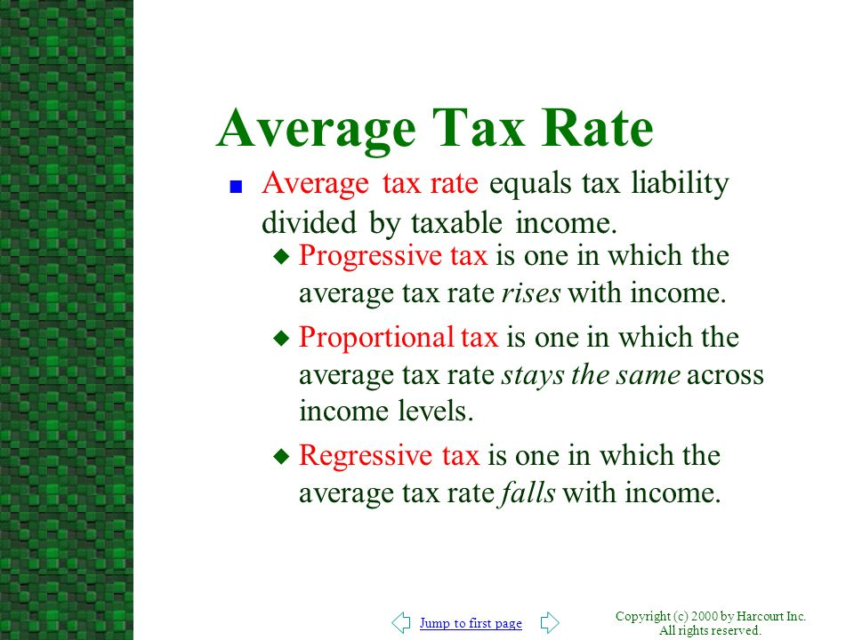 Average Tax Rate Average tax rate equals tax liability divided by taxable income.