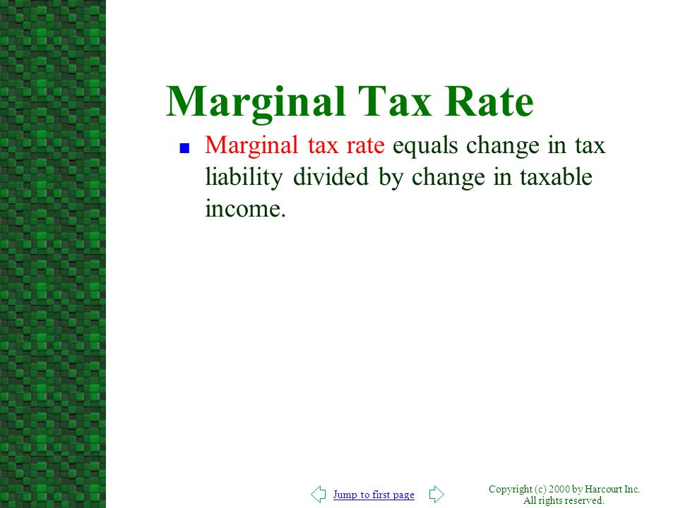 Marginal Tax Rate Marginal tax rate equals change in tax liability divided by change in taxable income.