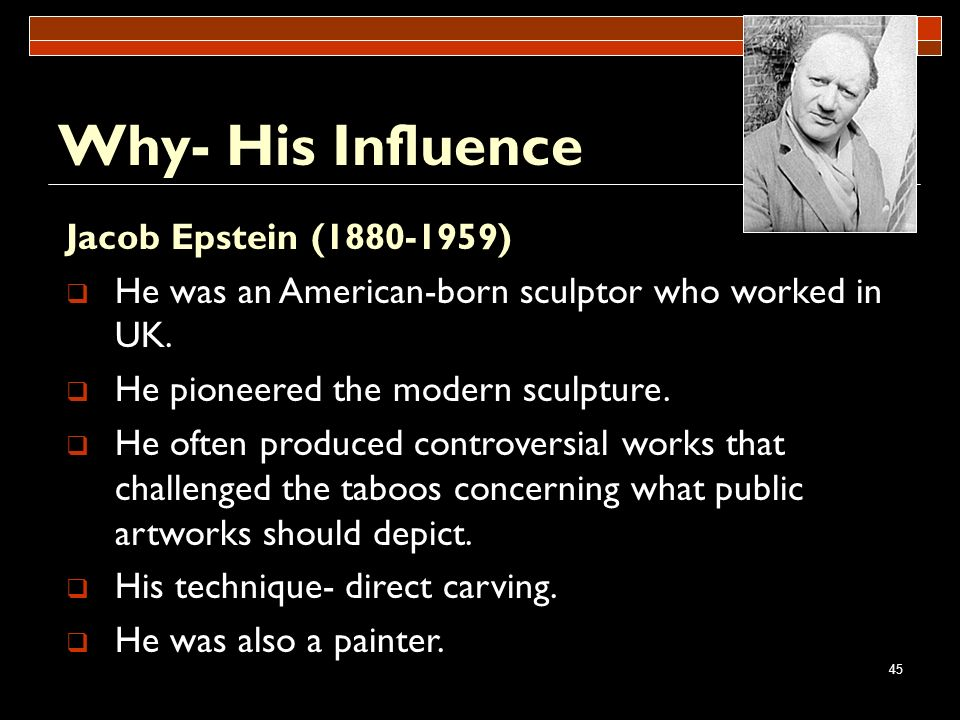 Why- His Influence Jacob Epstein (1880-1959)
