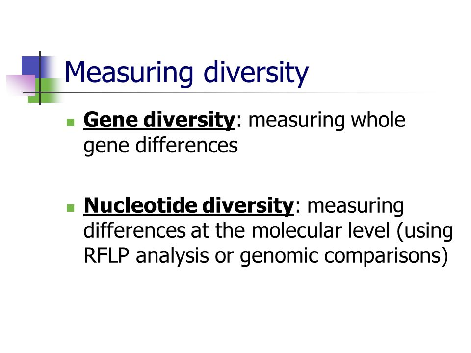 Measuring diversity Gene diversity: measuring whole gene differences