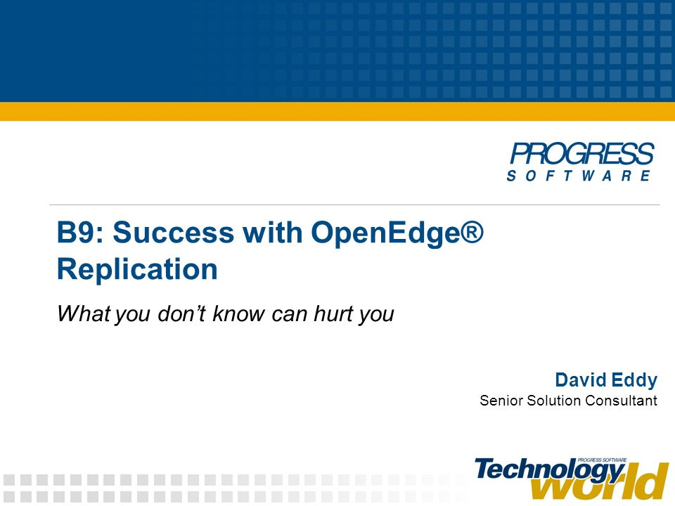 B9: Success with OpenEdge® Replication