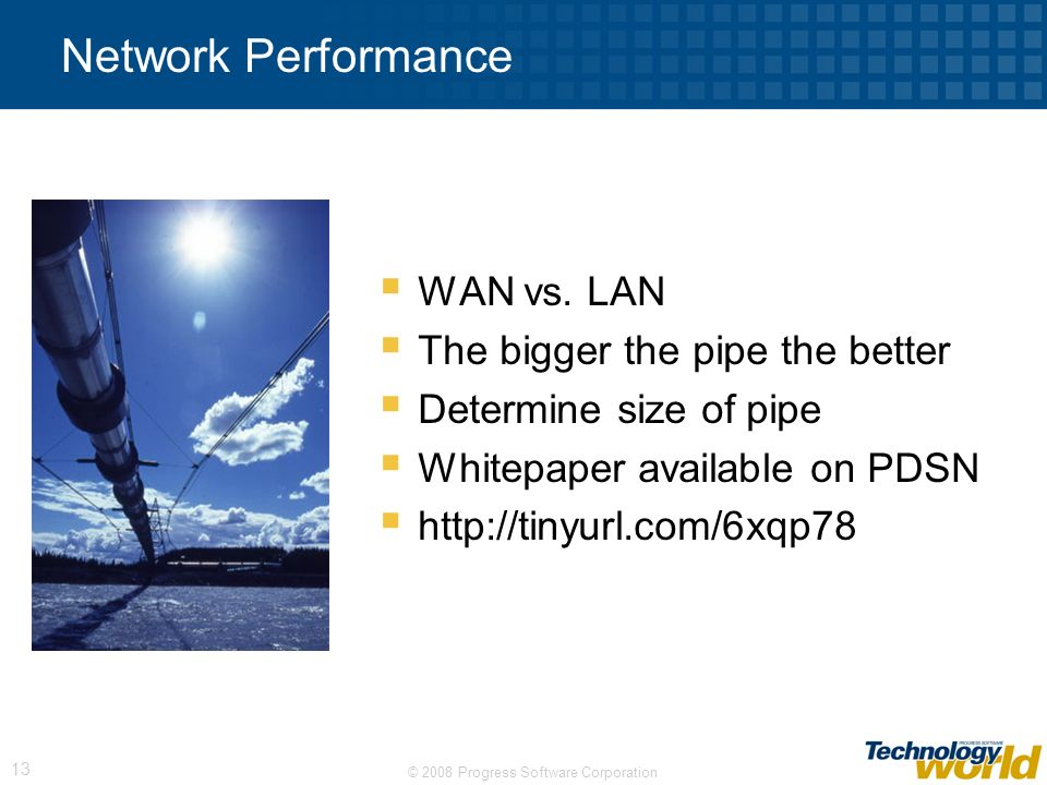 Network Performance WAN vs. LAN The bigger the pipe the better