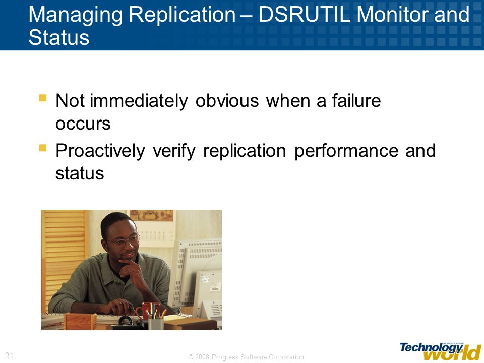 Managing Replication – DSRUTIL Monitor and Status