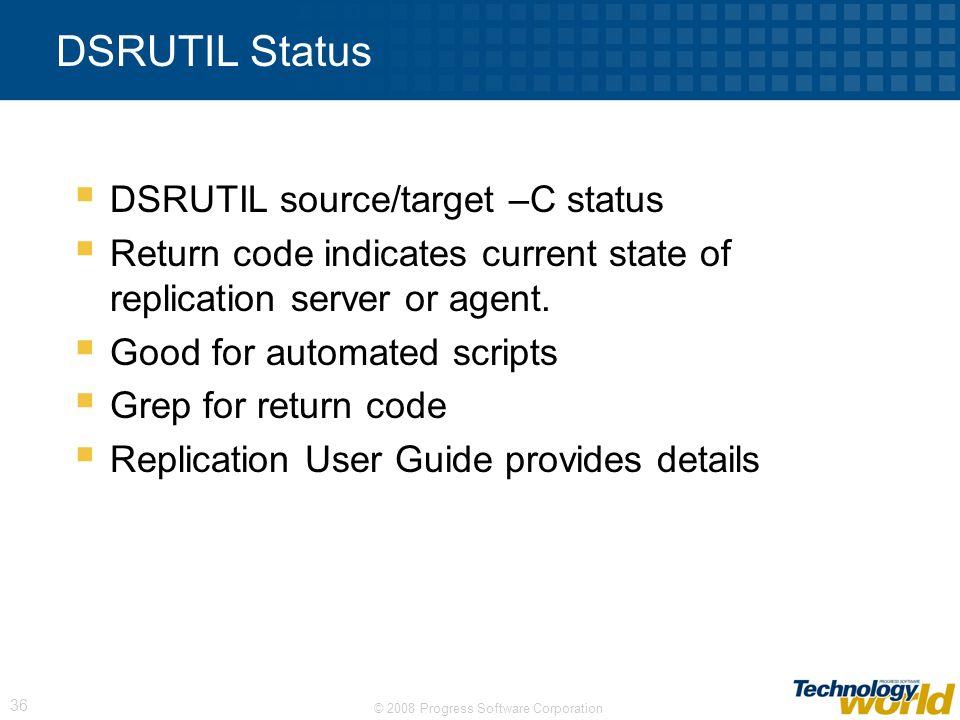 DSRUTIL Status DSRUTIL source/target –C status