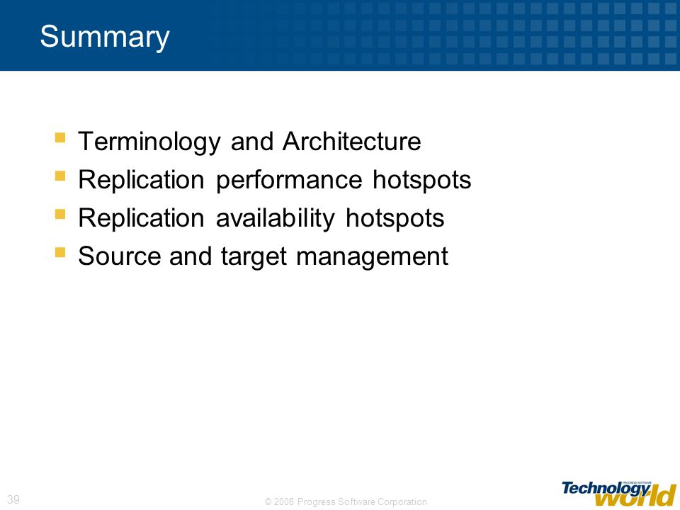 Summary Terminology and Architecture Replication performance hotspots