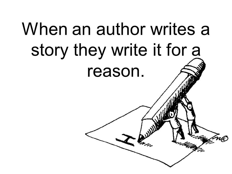 When an author writes a story they write it for a reason.