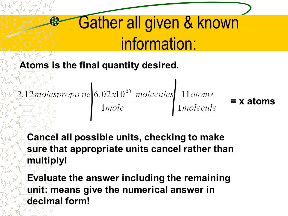 Gather all given & known information: