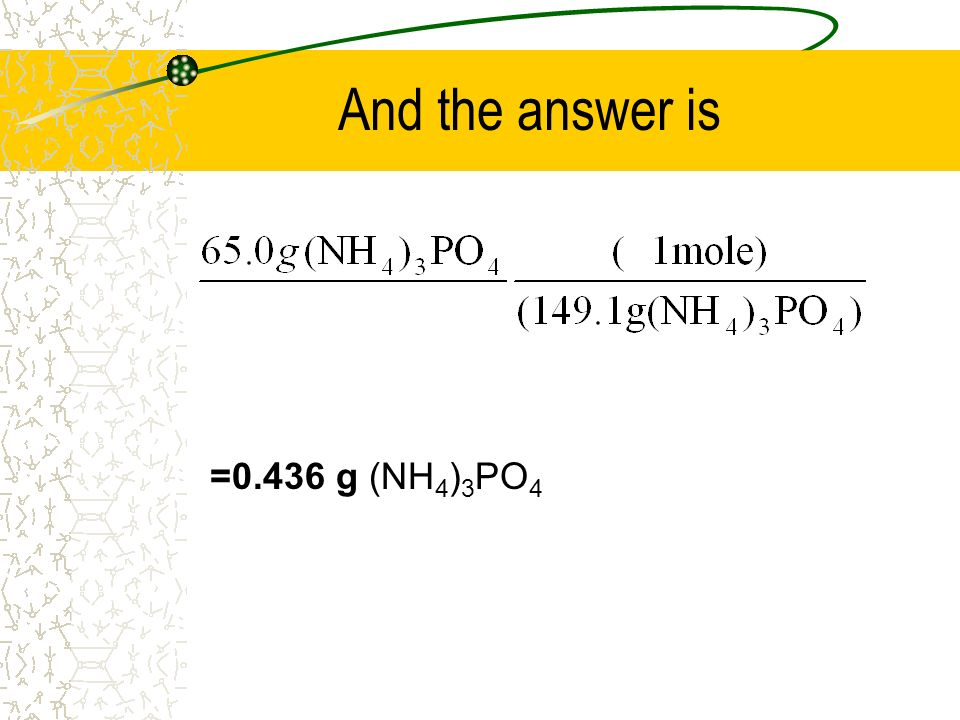 And the answer is =0.436 g (NH4)3PO4