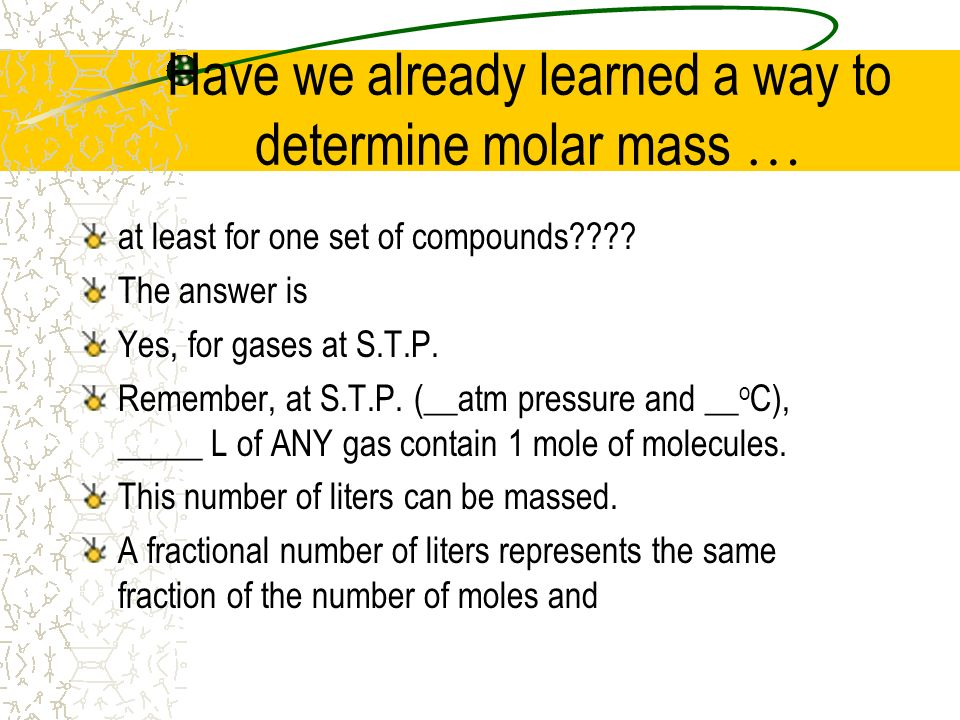 Have we already learned a way to determine molar mass …