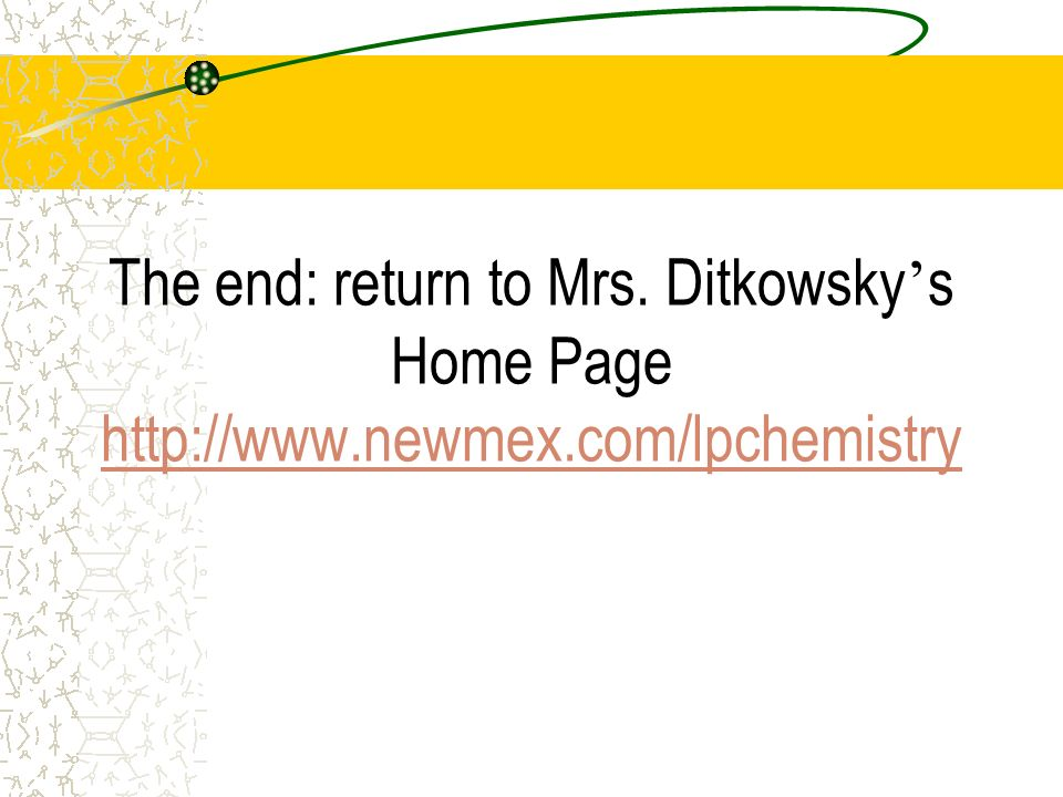 The end: return to Mrs. Ditkowsky's Home Page http://www. newmex