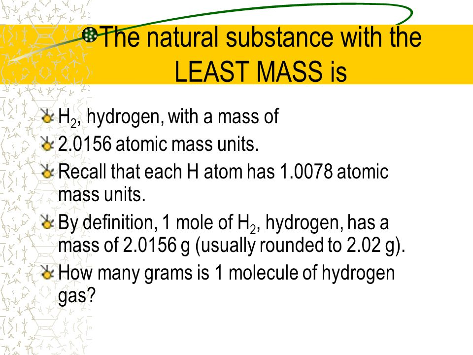 The natural substance with the LEAST MASS is