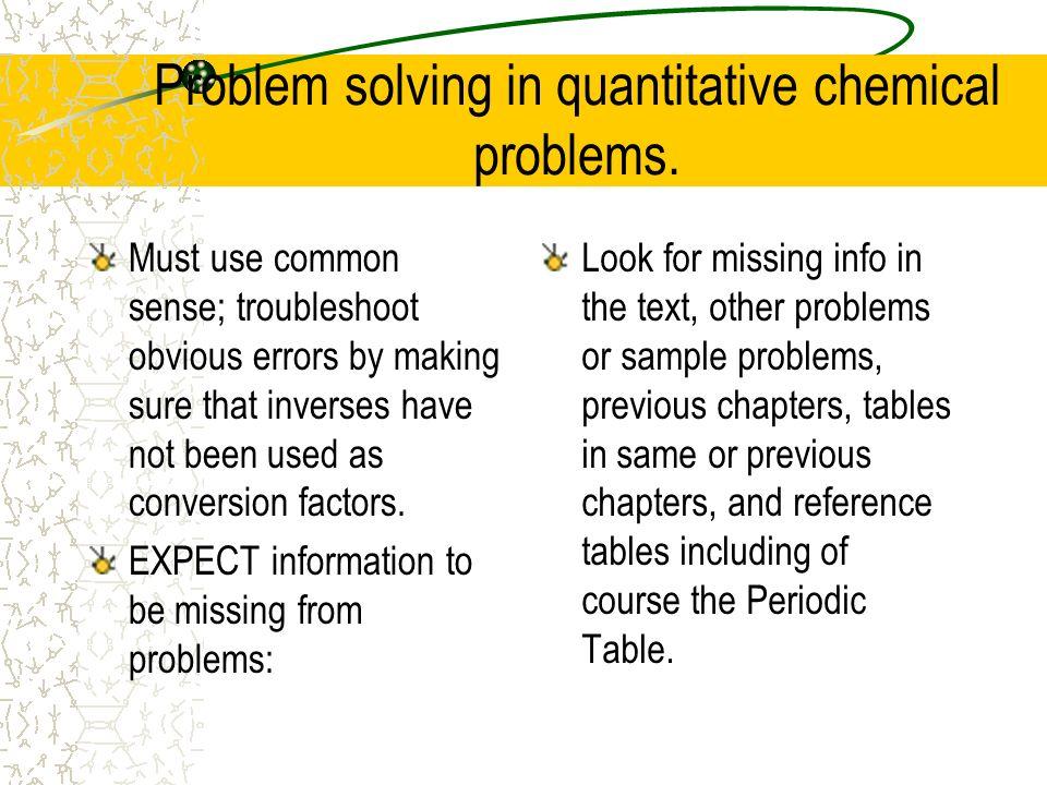 Problem solving in quantitative chemical problems.