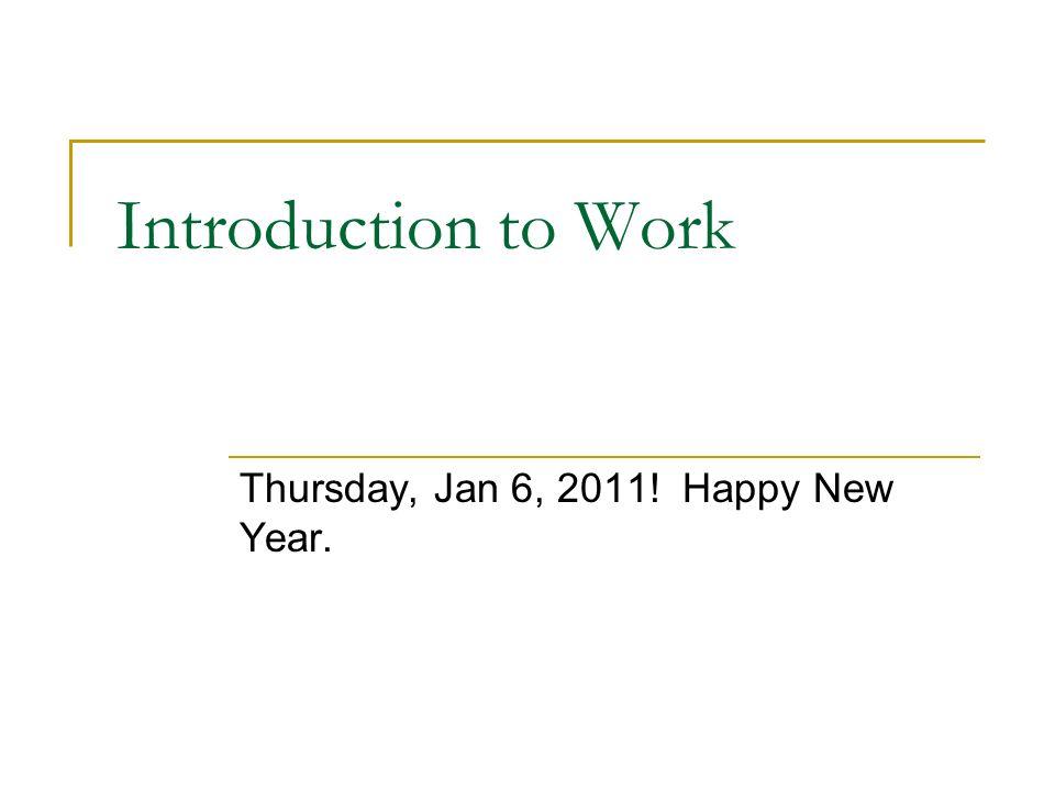 Physics C Energy Thursday, Jan 6, 2011! Happy New Year.