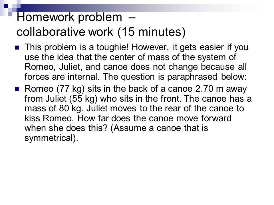Homework problem – collaborative work (15 minutes)