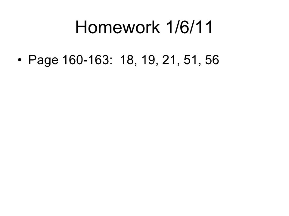 Homework 1/6/11 Page 160-163: 18, 19, 21, 51, 56 Physics C Energy