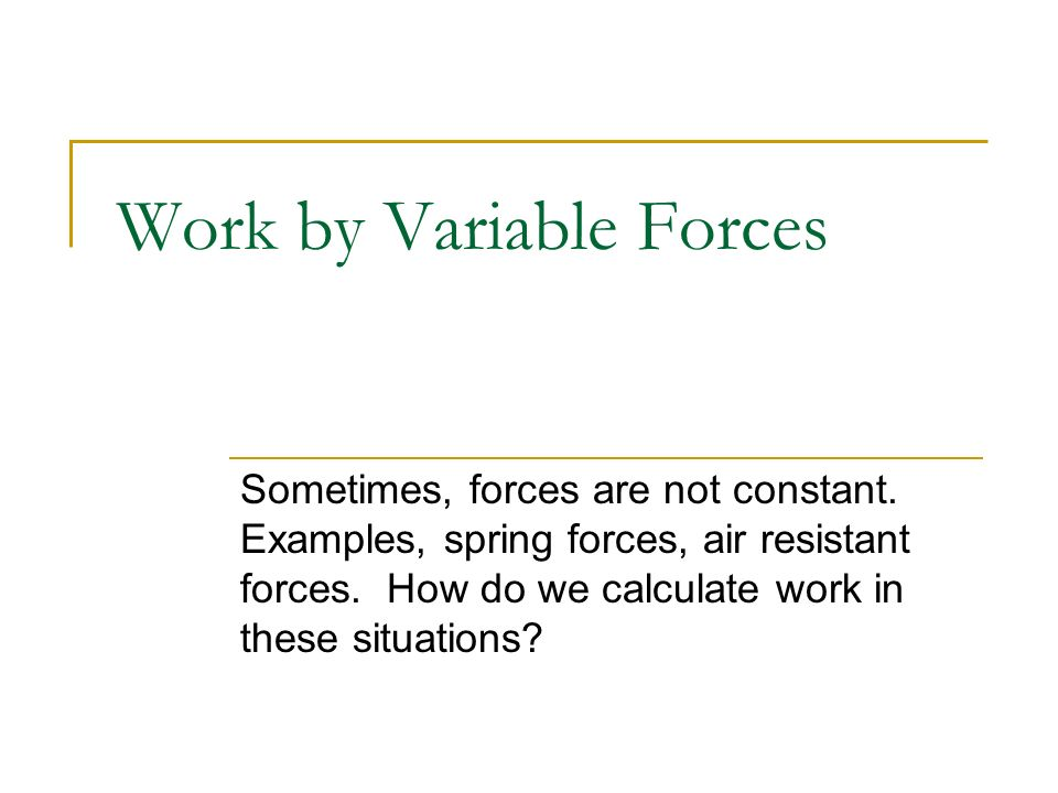 Work by Variable Forces