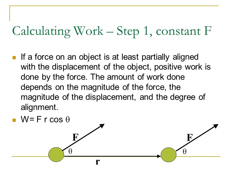 Calculating Work – Step 1, constant F