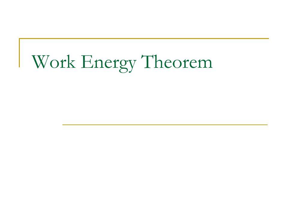 Physics C Energy 3/25/2017 Work Energy Theorem Bertrand