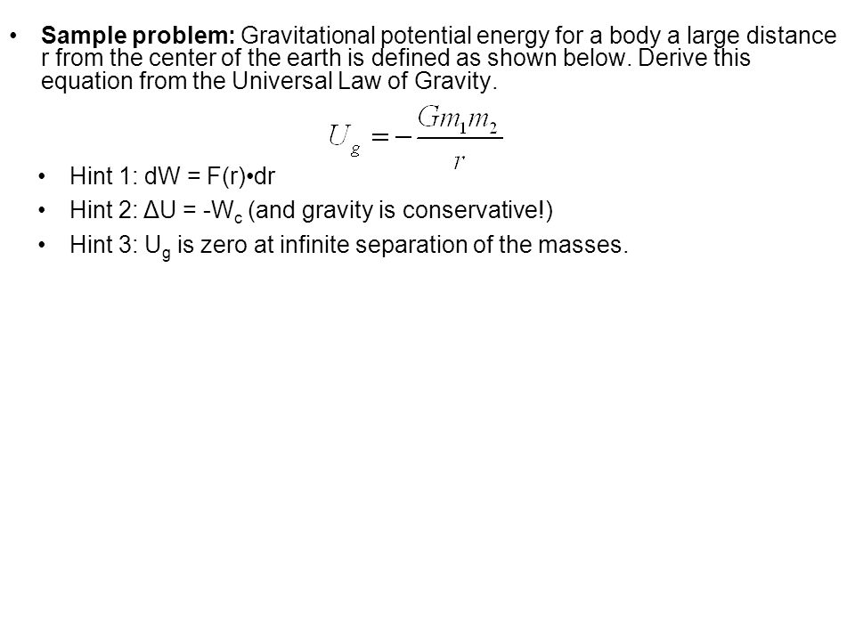 Hint 2: ΔU = -Wc (and gravity is conservative!)