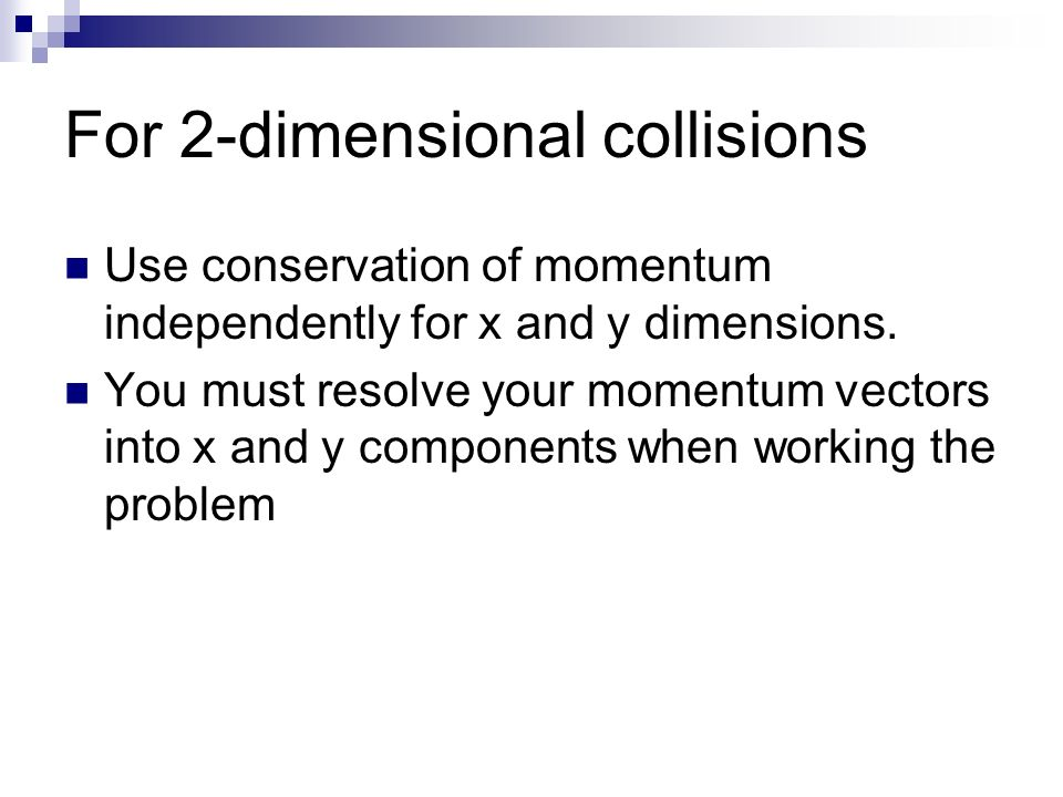 For 2-dimensional collisions