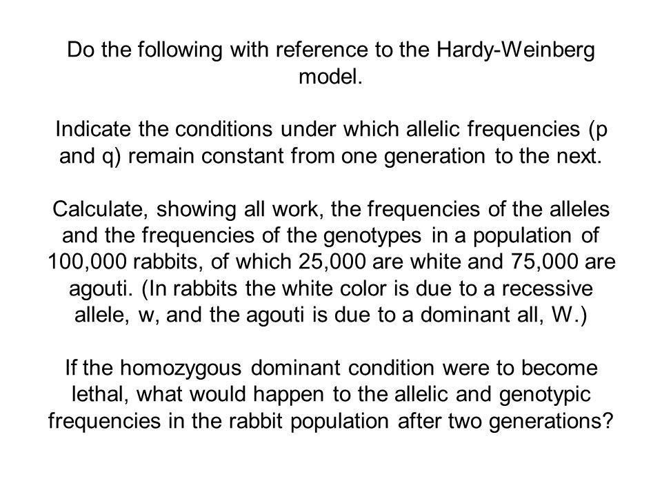 Do the following with reference to the Hardy-Weinberg model