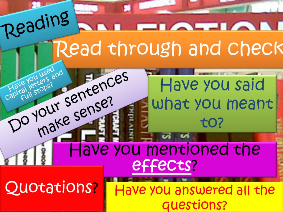 Read through and check Reading Have you mentioned the effects