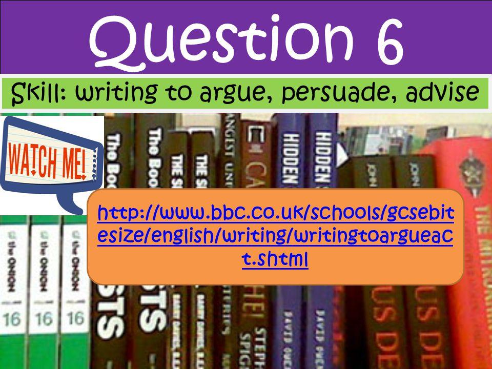 Skill: writing to argue, persuade, advise