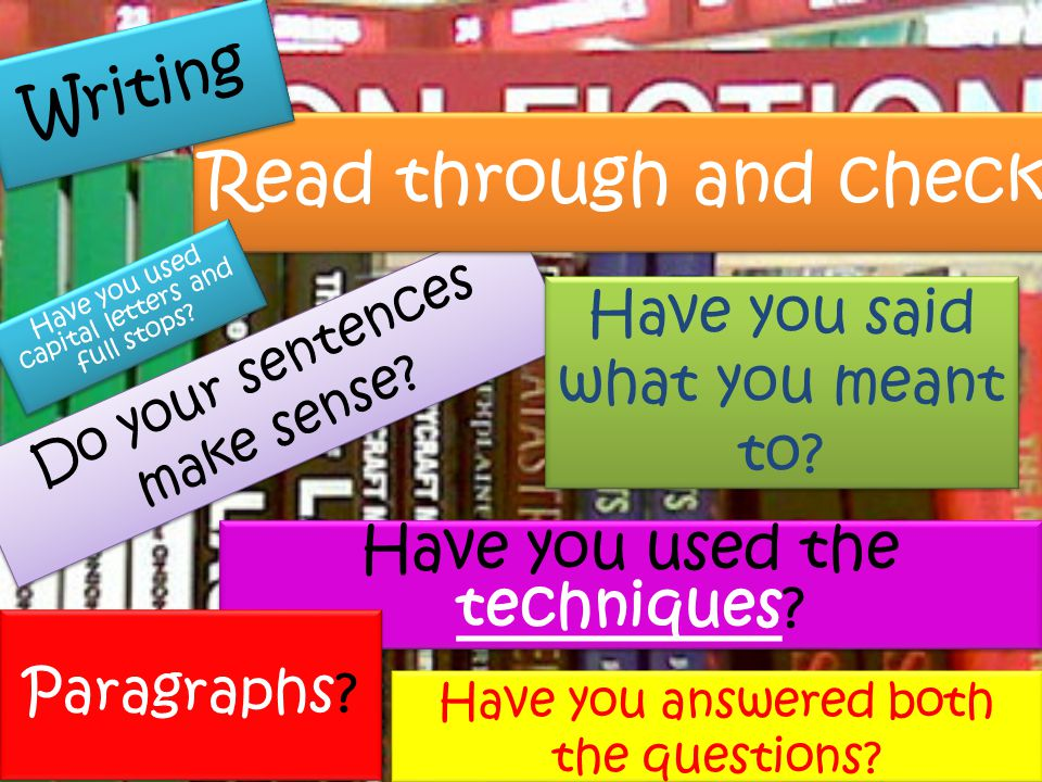 Read through and check Writing Have you used the techniques
