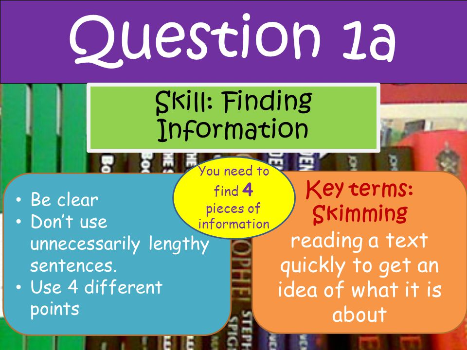 Question 1a Skill: Finding Information Key terms: Skimming