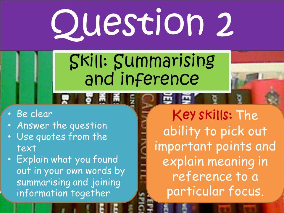 Skill: Summarising and inference