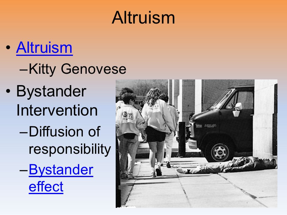 Altruism Altruism Bystander Intervention Kitty Genovese