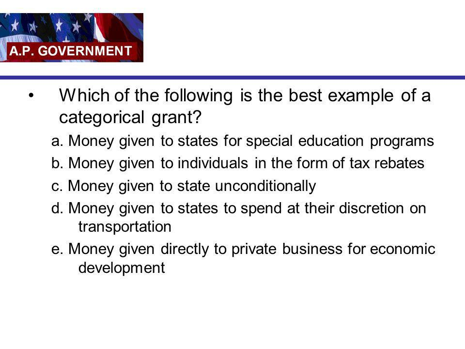 Which of the following is the best example of a categorical grant